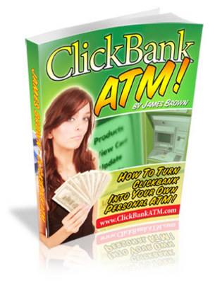 Product picture Clickbank ATM. Making Money on ClickBank with little to no e